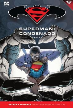 BATMAN Y SUPERMAN - COLECCIÓN NOVELAS GRÁFICAS NÚM. 68: SUPERMAN: CONDENADO (PA