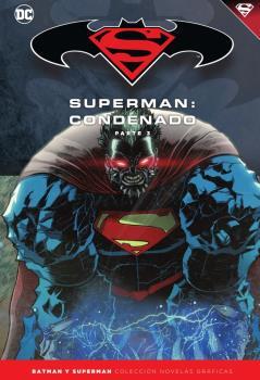 BATMAN Y SUPERMAN - COLECCIÓN NOVELAS GRÁFICAS NÚM. 72: SUPERMAN: CONDENADO (PA