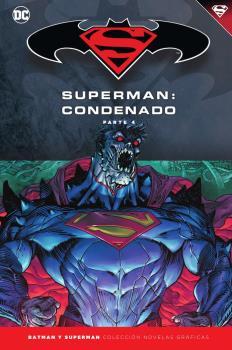 BATMAN Y SUPERMAN - COLECCIÓN NOVELAS GRÁFICAS NÚM. 74: SUPERMAN: CONDENADO (PA