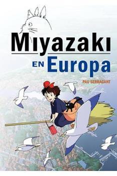 MIYAZAKI EN EUROPA. LA INFLUENCIA DE LA CULTURA EUROPEA EN EL GENIO JAPONES