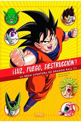 ¡LUZ, FUEGO, DESTRUCCION! LA GRAN AVENTURA DE DRAGON BALL (1 DE 2)